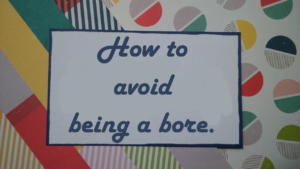 how-to-avoid-being-a-bore